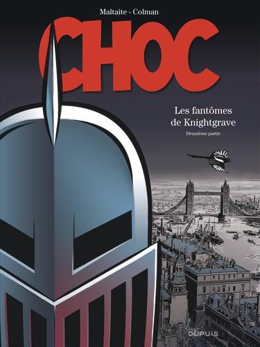 Stéphan Colman et Eric Maltaite - Choc  : Les fantômes de Knightgrave - Deuxième partie.