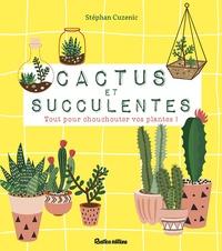 Cactus et succulentes - Stephan Cuzenic |