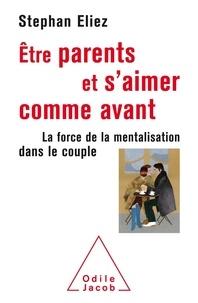 Téléchargement gratuit de livres audio pour ipod touch Être parent et s'aimer comme avant  - La force de la mentalisation dans le couple 9782738149763 in French CHM PDB