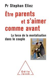 Stéphan Eliez - Être parent et s'aimer comme avant - La force de la mentalisation dans le couple.