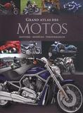 Stephan Fennel - Grand atlas des motos - Histoire, modèles, performances.