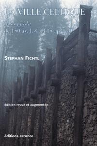 La ville celtique- Les oppida de 150 avant J-C à 15 après J-C - Stephan Fichtl   Showmesound.org