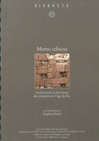 Stephan Fichtl - Murus celticus - Architecture et fonctions des remparts de l'âge du Fer.