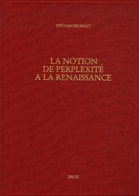 Stéphan Geonget - La notion de perplexité à la Renaissance.