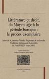 Stéphan Geonget et Bruno Méniel - Littérature et droit du Moyen Age à la période baroque : le procès exemplaire.