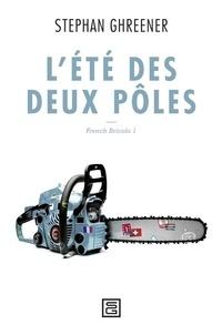 Stephan Ghreener - French Bricolo - Volume 1, L'été des deux pôles.