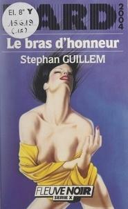 Stephan Guillem - Le bras d'honneur.
