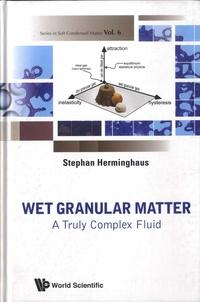 Stephan Herminghaus - Wet Granular Matter - A Truly Complex Fluid.