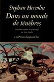 Stephan Hermlin - Dans un monde de ténébres.