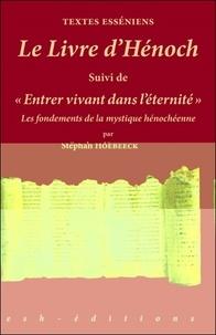 Stephan Hoebeeck - Le Livre d'Hénoch - Entrer vivant dans l'éternité.