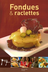 Stéphan Lagorce - Fondues et raclettes.