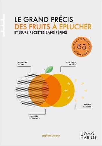 Le grand précis des fruits à éplucher et leurs recettes sans pépins