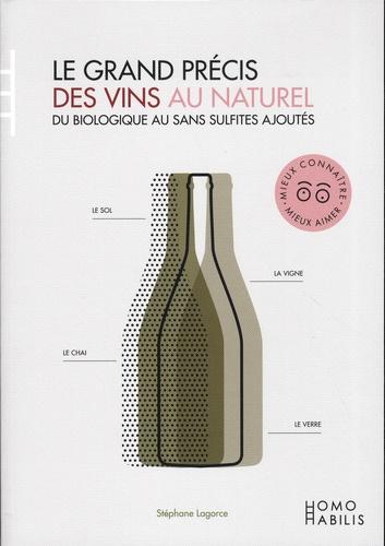 Le grand précis des vins au naturel. Du biologique au sans sulfites ajoutés