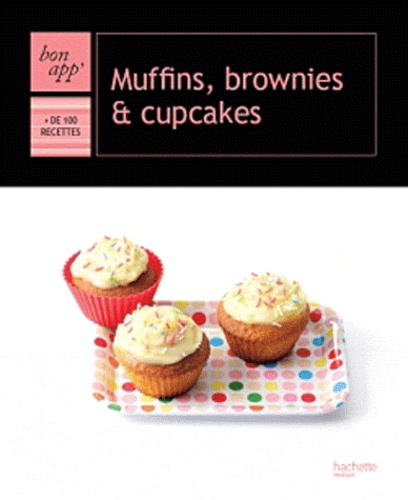 Stéphan Lagorce - Muffins, brownies et cupcakes.