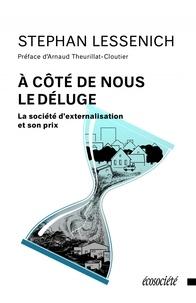 A côté de nous le déluge - La société dexternalisation et son prix.pdf
