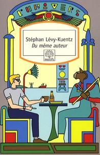 Stéphan Lévy-Kuentz - Du même auteur.