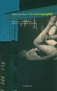 Stéphan Lévy-Kuentz - La nuit scoptophile - Essai sur Exhibitions, suite photographiques d'Alan Fleischer, suivi de Sexe en ville.