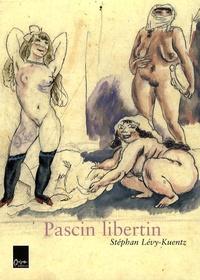 Stéphan Lévy-Kuentz et Georges Pascin - Pascin libertin - Coffret en 2 volumes.
