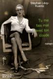 Stéphan Lévy-Kuentz - Tu me fais mal avec ton coude.