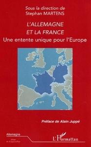 Stéphan Martens - L'Allemagne et la France - Une entente unique pour l'Europe.