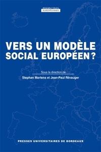 Stéphan Martens et Jean-Paul Revauger - Vers un modèle social européen ?.