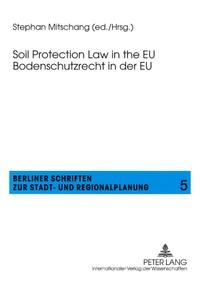 Stephan Mitschang - Soil Protection Law in the EU- Bodenschutzrecht in der EU.