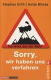 Stephan Orth et Antje Blinda - Sorry, Wir Haben Uns Verfahren - Kurioses Aus Der Bahn.