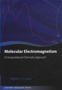 Stephan-P-A Sauer - Molecular Electromagnetism - A Computational Chemistry Approach.