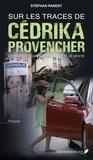 Stephan Parent - Sur les traces de Cédrika Provencher.