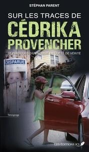 Livres gratuits sur les téléchargements audio Sur les traces de Cédrika Provencher 9782894316672 en francais par Stephan Parent PDB ePub
