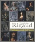 Stéphan Perreau - Hyacinthe Rigaud (1659-1743) - Catalogue concis de l'oeuvre.