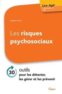 Stephan Pezé - Les risques psychosociaux - 30 outils pour les détecter, les gérer et les prévenir.