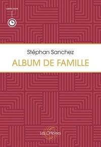 Stéphan Sanchez - Album de Famille.