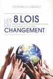 Stephan Schwartz - Les 8 lois du changement - Devenez acteur de la transformation individuelle et mondiale.