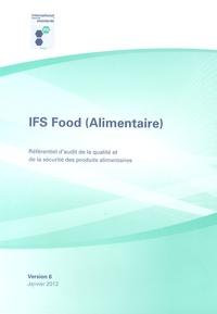 Stephan Tromp - IFS Food (Alimentaire) - Référentiel d'audit de la qualité et de la sécurité des produits alimentaires Version 6.