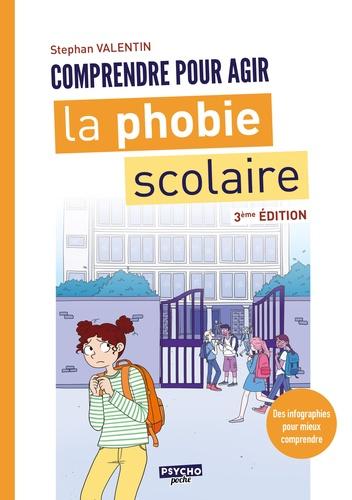 La phobie scolaire. Comprendre pour agir 3e édition