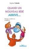 Stephan Valentin - Quand un nouveau bébé arrive... - Jalousie, rivalité ou... complicité.