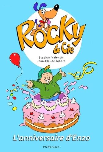 Stephan Valentin et Jean-Claude Gibert - Rocky & Cie Tome 3 : L'anniversaire d'Enzo.