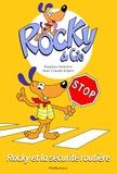 Stephan Valentin et Jean-Claude Gibert - Rocky & Cie Tome 4 : Rocky et la sécurite routière.