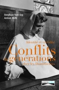Stephan Van Erp et Anton Milh - Identité et visibilité - Conflits de générations chez les dominicains.