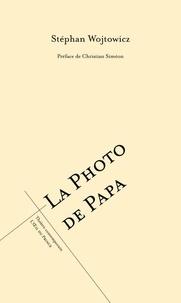 Stéphan Wojtowicz - La Photo de Papa.