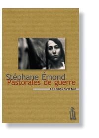 Stéphane Émond - Pastorales de guerre.