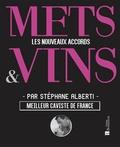 Stéphane Alberti - Mets & Vins - Les nouveaux accords.