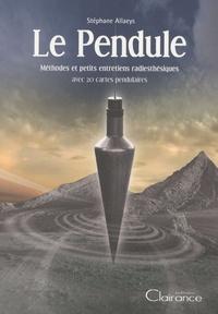 Stéphane Allaeys - Le pendule - Méthodes et petits entretiens radiesthésiques.