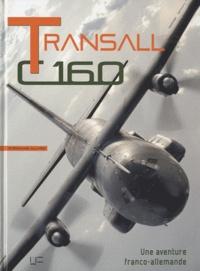 Stéphane Allard - Transall C160 - Une aventure franco-allemande.