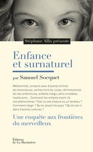 Enfance et surnaturel- Une enquête aux frontières du merveilleux - Stéphane Allix |