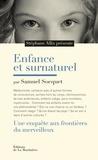 Stéphane Allix - Enfance et surnaturel - Une enquête aux frontières du merveilleux.