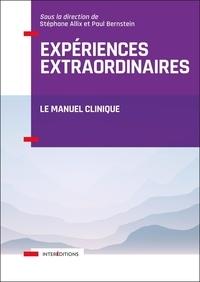 Stéphane Allix et Paul Bernstein - Expériences extraordinaires - Le manuel clinique.
