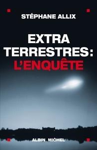 Stéphane Allix et Stéphane Allix - Extraterrestres : l'enquête.