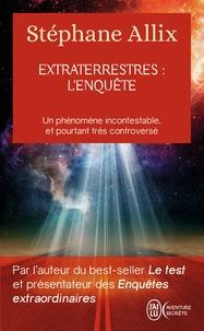 Stéphane Allix - Extraterrestres : l'enquête.